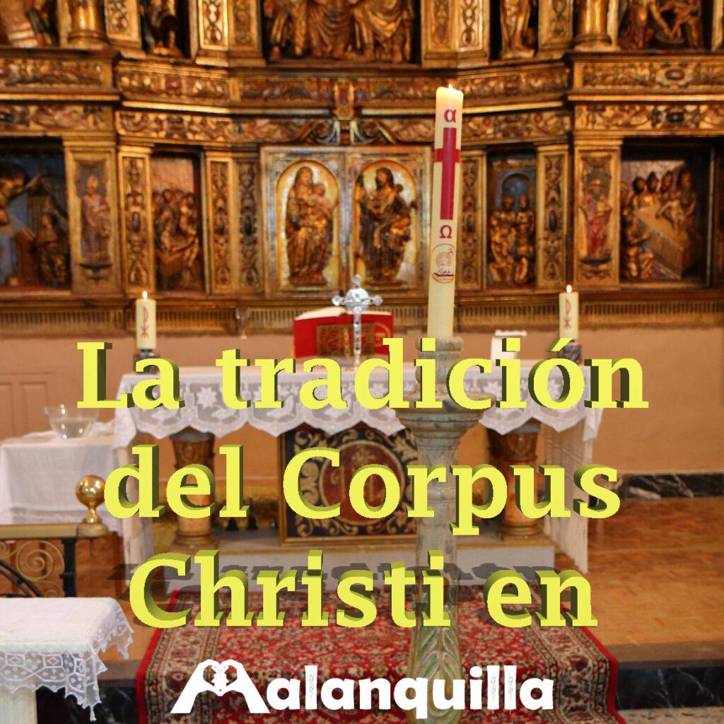 la tradición del corpus christi en Malanquilla
