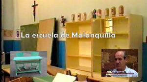 la escuela de malanquilla cerró en 1991 debido al éxodo de la población a las grandes ciudades